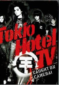 Cover Tokio Hotel - Tokio Hotel TV - Caught On Camera! [DVD]